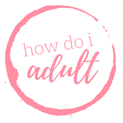 How do I adult?